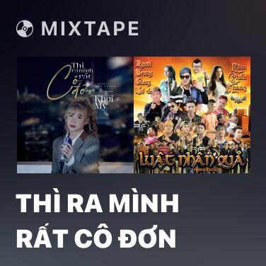 Mixtape Thì Ra Mình Rất Cô Đơn - Various Artists