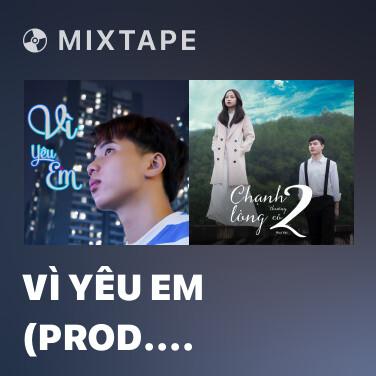 Mixtape Vì Yêu Em (Prod. Zeaplee) - Various Artists
