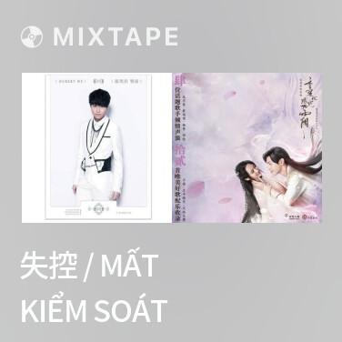 Mixtape 失控 / Mất Kiểm Soát - Various Artists