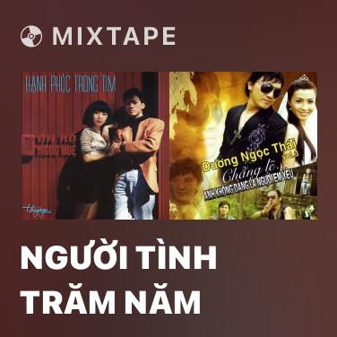 Mixtape Người Tình Trăm Năm - Various Artists