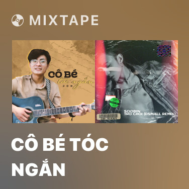 Mixtape Cô Bé Tóc Ngắn - Various Artists