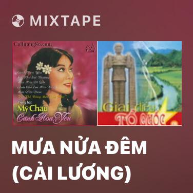 Mixtape Mưa Nửa Đêm (Cải Lương) - Various Artists