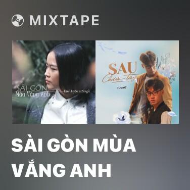 Mixtape Sài Gòn Mùa Vắng Anh - Various Artists