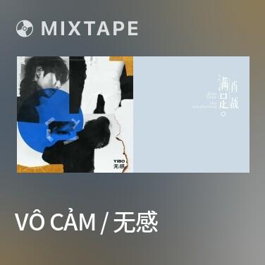 Mixtape Vô Cảm / 无感 - Various Artists