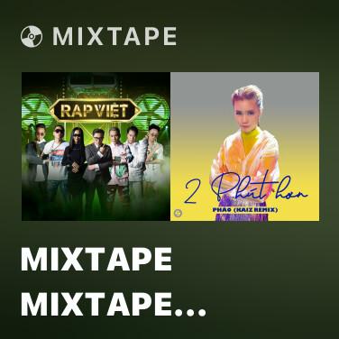 Mixtape Mixtape Mixtape Mixtape Mixtape Mixtape Mixtape Mixtape Mixtape Dân Chơi Xóm (feat. RPT MCK & JustaTee) - Various Artists