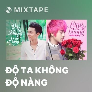 Mixtape Độ Ta Không Độ Nàng - Various Artists