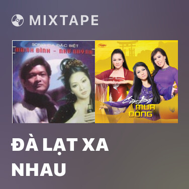 Mixtape Đà Lạt Xa Nhau - Various Artists