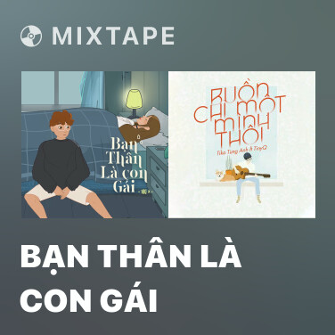 Mixtape Bạn Thân Là Con Gái - Various Artists