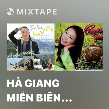 Mixtape Hà Giang Miền Biên Cương - Various Artists