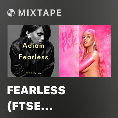 Mixtape Fearless (FTSE Remix) - Various Artists