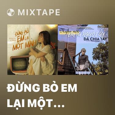 Mixtape Đừng Bỏ Em Lại Một Mình (Lofi Version) - Various Artists