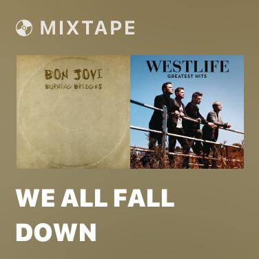 Mixtape We All Fall Down - Various Artists