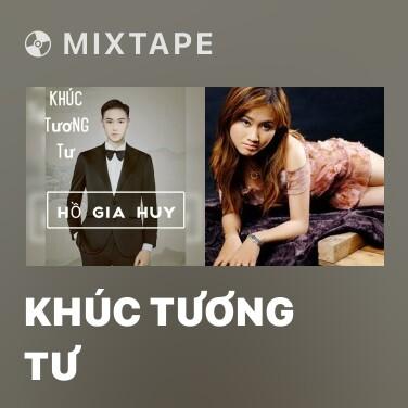 Mixtape Khúc Tương Tư - Various Artists