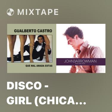 Mixtape Disco - Girl (Chica Disco) - Various Artists