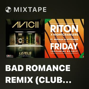 Mixtape Bad Romance Remix (Club Edit) - Various Artists