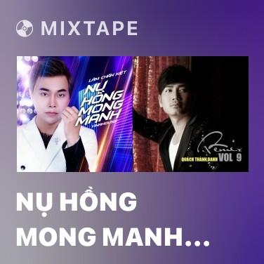 Mixtape Nụ Hồng Mong Manh (Remix) - Various Artists