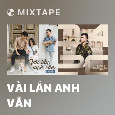 Mixtape Vài Lần Anh Vẫn - Various Artists