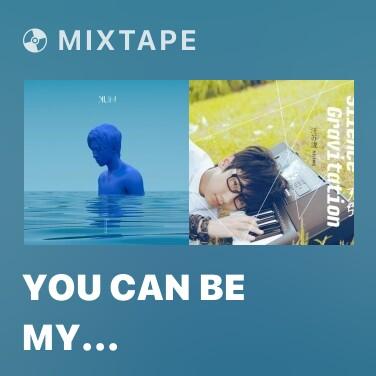 Mixtape You Can Be My GirlFriend - Various Artists