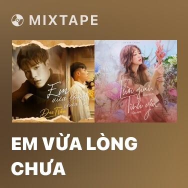 Mixtape Em Vừa Lòng Chưa - Various Artists