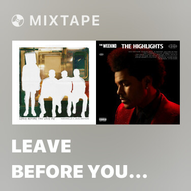 Mixtape Leave Before You Love Me - Various Artists
