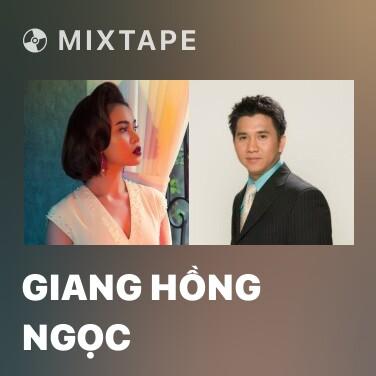 Mixtape Giang Hồng Ngọc - Various Artists