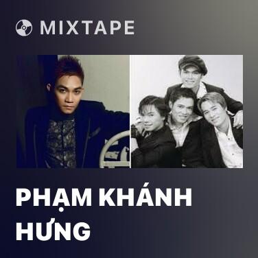 Mixtape Phạm Khánh Hưng