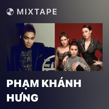 Mixtape Phạm Khánh Hưng - Various Artists