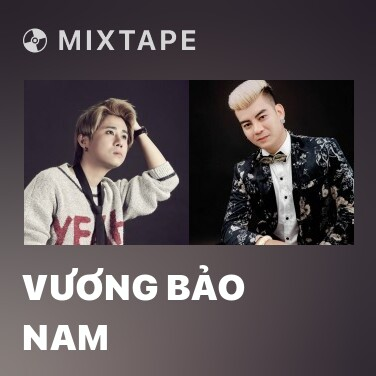 Mixtape Vương Bảo Nam - Various Artists
