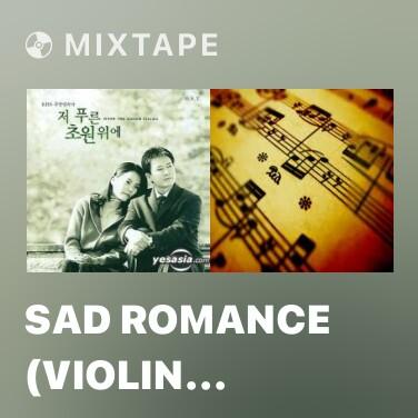 Mixtape Sad Romance (Violin Version) - Various Artists