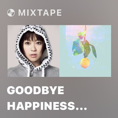 Mixtape Goodbye Happiness (Live)