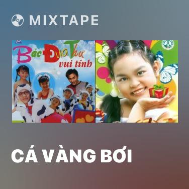 Mixtape Cá Vàng Bơi - Various Artists