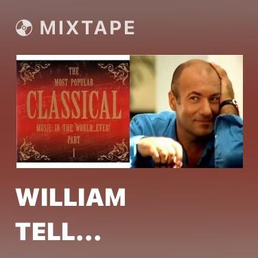 Mixtape William Tell (Overture Finale) - Various Artists
