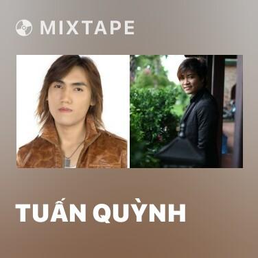 Mixtape Tuấn Quỳnh - Various Artists