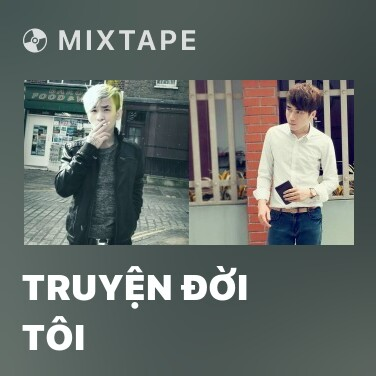 Mixtape Truyện Đời Tôi - Various Artists