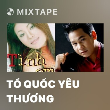 Mixtape Tổ Quốc Yêu Thương - Various Artists
