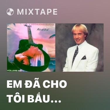 Mixtape Em Đã Cho Tôi Bầu Trời - Various Artists