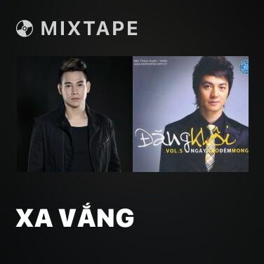 Mixtape Xa Vắng - Various Artists