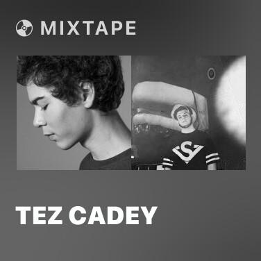 Mixtape Tez Cadey - Various Artists