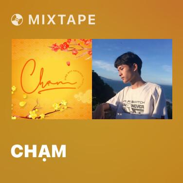 Mixtape Chạm - Various Artists