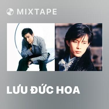 Mixtape Lưu Đức Hoa - Various Artists