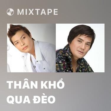 Mixtape Thân Khổ Qua Đèo - Various Artists