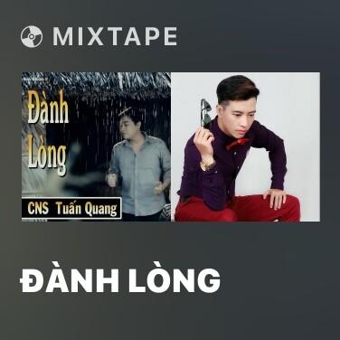 Mixtape Đành Lòng - Various Artists