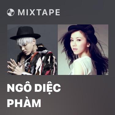 Mixtape Ngô Diệc Phàm - Various Artists