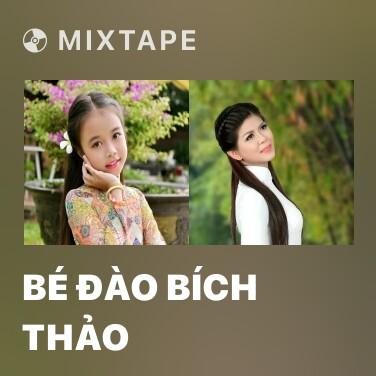 Mixtape Bé Đào Bích Thảo