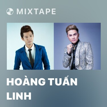 Mixtape Hoàng Tuấn Linh - Various Artists