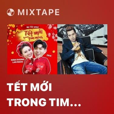 Mixtape Tết Mới Trong Tim Mình (Beat) -