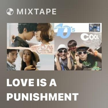 Mixtape Love is a Punishment - Various Artists