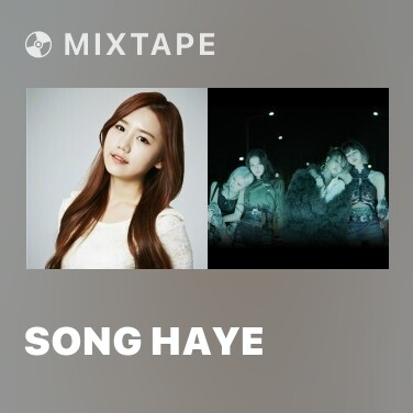Mixtape Song Haye