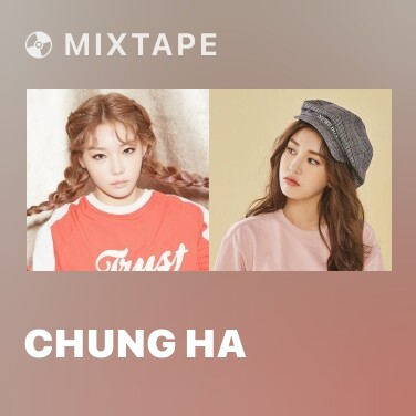 Mixtape CHUNG HA - Various Artists
