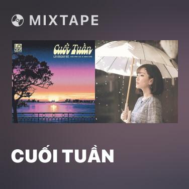 Mixtape Cuối Tuần - Various Artists